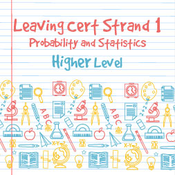 Strand 1 Higher Level Probability and Statistics