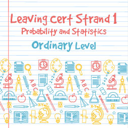 Strand 1 Ordinary Level Probability and Statistics