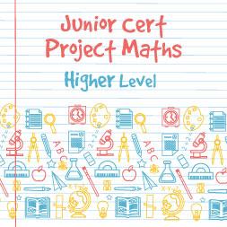 Junior Certificate Project Maths – Higher Level