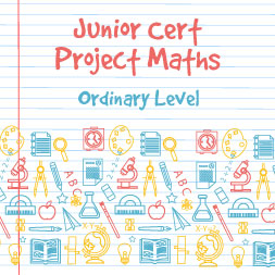 Junior Certificate Project Maths – Ordinary Level